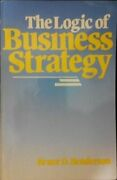 The Logic Of Business Strategy Bruce D. Henderson 1984 Hardcover