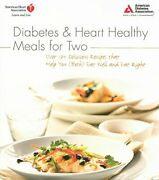 Diabetes And Heart Healthy Meals For Two By American Diabetes Association ameandhellip