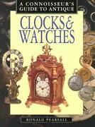 A Connoisseurand039s Guide To Antique Clocks And Watches Connoisseurand039s Guides Very