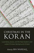 Christmas In The Koran Luxenberg, Syriac, And The Near Eastern And Judeo-chr…