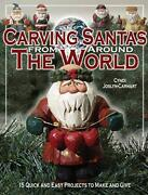 Carving Santas From Around The World 15 Quick And Easy Projects To Make And…