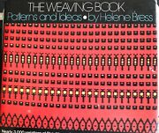 The Weaving Book Patterns And Ideas By Helene Brea