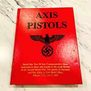 Axis Pistols World War Two Wwii 50 Year Commemorative Book Jan C. Still Signed