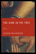 Steven Millhauser / The King In The Tree Three Novellas Signed Copy 1st Ed 2003
