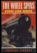 Ethel Lina White / Wheel Spins Basis For The Lady Vanishes By Alfred 1st Ed 1944