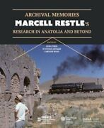 Archival Memories Marcell Restleand039s Research In Anatolia And Beyond 9786052116982