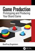 Game Production Prototyping And Producing Your Board Game By Engelstein, Geoffr
