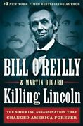 Killing Lincoln The Shocking Assassination That Changed America 9780805093070