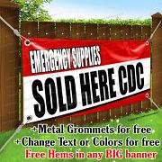 Emergency Supplies Sold Here Cdc Advertising Vinyl Banner Sign Flag Any Size Hw