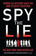 Spy The Lie Former Cia Officers Teach You How To Detect Deception Philip Housto