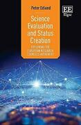 Science Evaluation And Status Creation Exploring The European Research Counciland039s