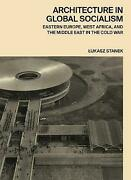 Architecture In Global Socialism And8211 Eastern Europe West Africa And The Mi