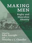 Making Men Rugby And Masculine Identity, Timothy J.l. Chandler, Paperback