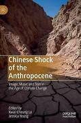 Chinese Shock Of The Anthropocene Image, Music And Text In The Age Of Climate Ch