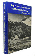 Miller Orlando W. The Frontier In Alaska And The Matanuska Colony 1st Edition