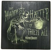 """Hatbox Ghost Sign """"the Maddest Hatter Of Them All"""" – The Haunted Mansion