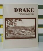 Drake Stories Of Life And Times In An Old Mining Town Harry Snowden