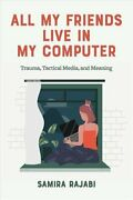 All My Friends Live In My Computer Trauma Tactical Media Andamp Me... 978197881