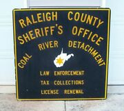 Raleigh County Sheriff's Office Coal River Detachment Vintage Sign W.va. 48 X 48