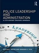 Police Leadership And Administration, William F. Walsh, Paperback