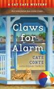 Claws For Alarm A Cat Cafe Mystery By Cate Conte 9781250761552   Brand New