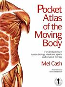 Pocket Atlas Of The Moving Body For All Students Of Human Biology, Medicine...