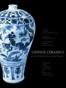 Chinese Ceramics From The Paleolithic Period Through The Qing Dynasty The Cu..