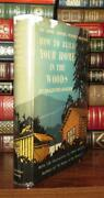 Angier, Bradford How To Build Your Home In The Woods 1st Edition 1st Printing