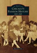 Images Of America Ser. Chicago's Fashion History 1865-1945 By Mary Beth...