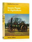 Steam Power In Agriculture - Williams Michael. Illus. By Bishop Denis
