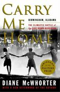 Carry Me Home Birmingham Alabama The Climactic Battle Of The ... 9781476709512