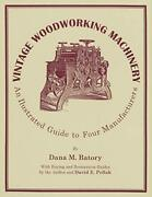 Vintage Woodworking Machinery An Illustrated Guide To Four Manufacturers Vo…