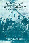 Training, Tactics And Leadership In The Confederate Army Of Tennessee Seeds…