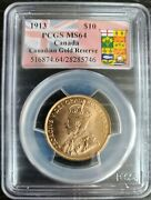 1913 Pcgs Ms64 Canada 10 Canadian Gold Reserve