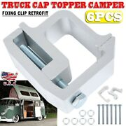 6x Truck Clamps For Mounting Caps Camper Shell Topper Canopy Heavy Duty Aluminum