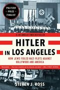 Hitler In Los Angeles How Jews Foiled Nazi Plots Against Hollyw... 9781620405635