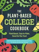 The Plant-based College Cookbook Plant-based, Easy-to-make, Goo... 9781507214145