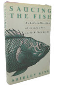 Shirley King Saucing The Fish  A Chef's Collection Of Recipes For Stylish Fish