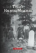 Tulsa's Haunted Memories By French, Teri Paperback