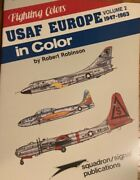 Usaf In Europe Volume 2 1947-1963 In Color Squadron Signal Fighting Colors Book