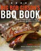 Big Bob Gibsonand039s Bbq Book Recipes And Secrets From A Legendary ... 9780307408112