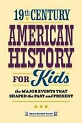 19th Century American History For Kids The Major Events That Sh... 9781648768156