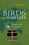 Birds In Their Habitats Journeys With A Naturalist By Ian Fraser, New Book, Fre
