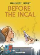 Before The Incal By Jodorowsky Alejandro New Book Free And Hard