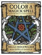 Color A Magick Spell 26 Picture Spells To Color And Manifest By Helga...