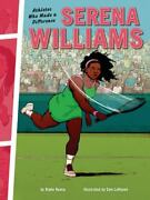 Athletes Who Made A Difference Ser. Serena Williams Athletes Who Made A...