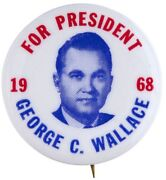 Andldquofor President George C. Wallace 1968andrdquo Picture Button.