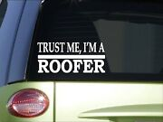 Trust Me Roofer H616 8 Inch Sticker Decal Roof Metal Shingles Roofing Nails