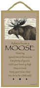 Advice From A Moose Primitive Wood Hanging Sign 5 X 10