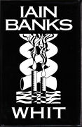 Iain Banks - Whit - 1st/1st 1995 - Little Brown - Signed By Author In Dustjacket